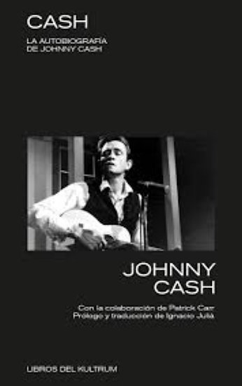 CASH. AUTOBIOGRAFÍA DE JOHNNY CASH. CASH, JOHNNY.