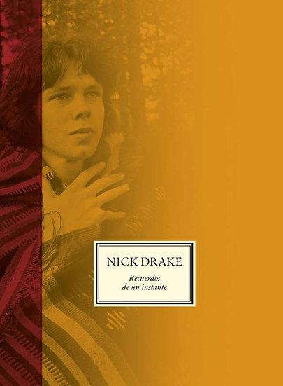 NICK DRAKE. RECUERDO DE UN INSTANTE. CALLOMON, CALLY - DRAKE, GRABIELLE.