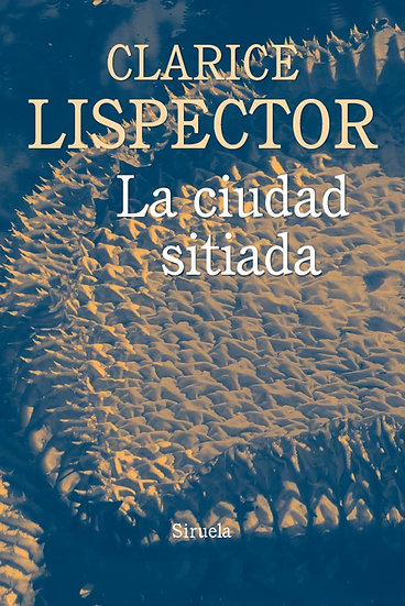 LA CIUDAD SITIADA. LISPECTOR, CLARICE
