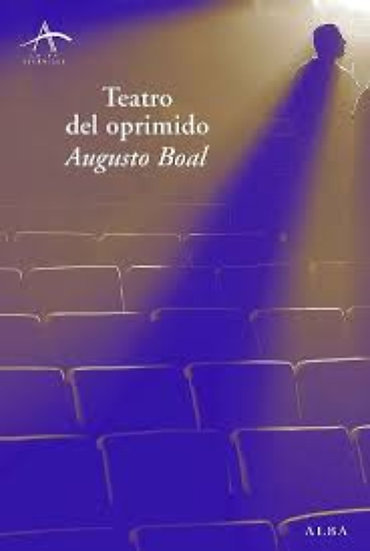 TEATRO DEL OPRIMIDO. BOAL, AUGUSTO
