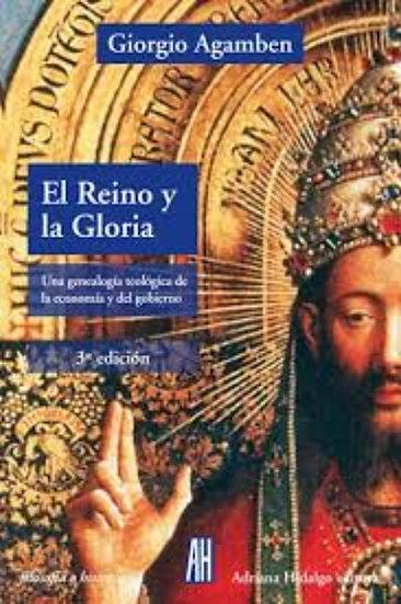 EL REINO Y LA GLORIA. AGAMBEN, GIRGIO
