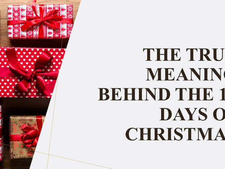 The True Meaning Behind the 12 Days of Christmas