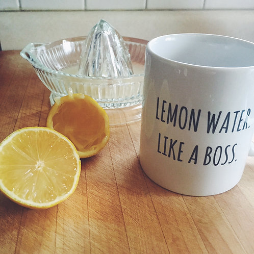 LEMON WATER. LIKE A BOSS. MUG
