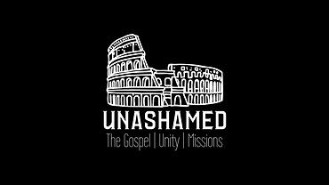 Unashamed_The Gospel_Unity_Missions.png