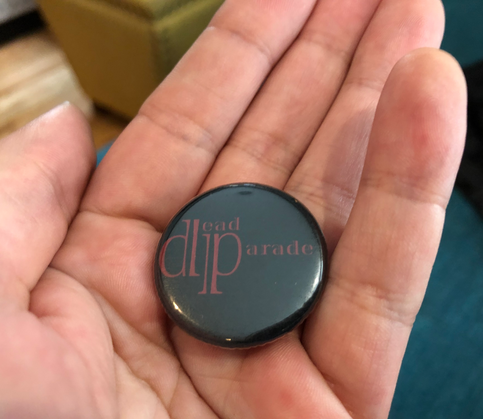 Dead Parade Buttons now available!