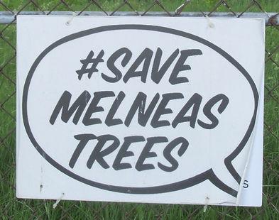 Sign that says #SaveMelneasTrees