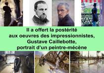 Gustave Caillebotte, portrait d'un peintre-mécène