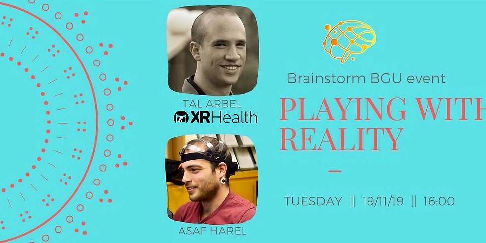 BrainstormBGU event: Playing With Reality