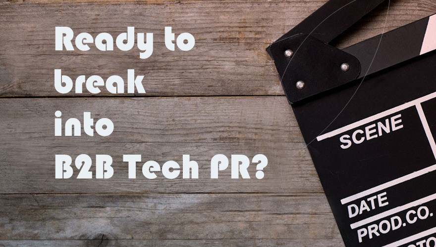 Tips for breaking into B2B Tech PR