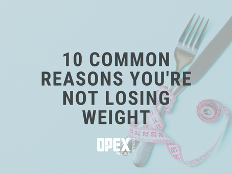 10 Common Reasons You're Not Losing Weight