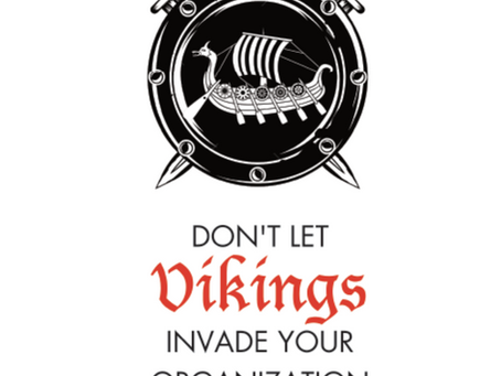 Don't Let Vikings Invade Your Organization?