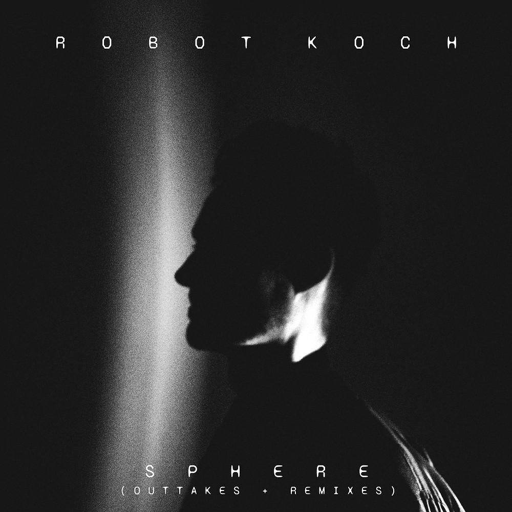 Robot Koch, Sphere Out Takes & Remixes