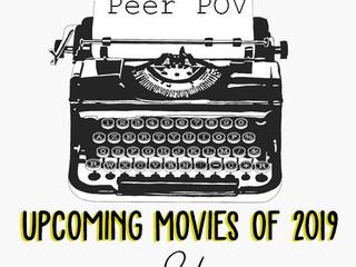 Peer POV: Upcoming Movies of 2019 Edition