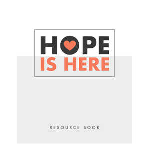 Hope Is Here Resource Book