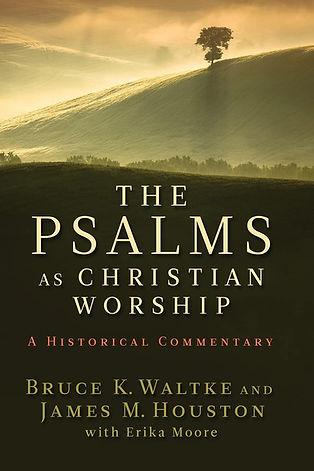 The Psalms as Christian Worship- An Historical Commentary.jpg