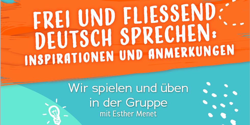 Frei und Fliessend Deutsch Sprechen!