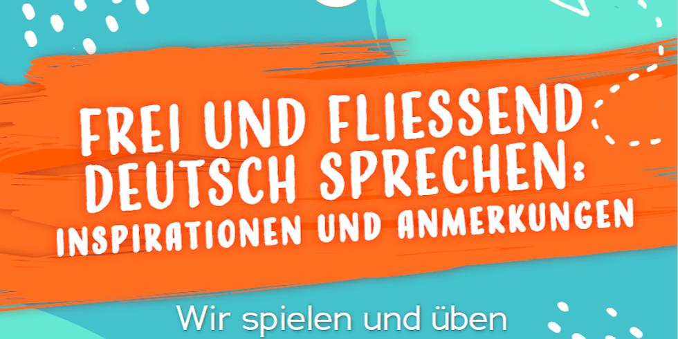 Frei und fliessend Deutsch sprechen