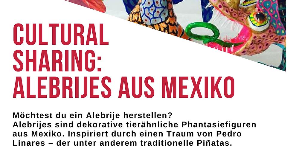 Cultural Sharing: Alebrijes aus Mexiko