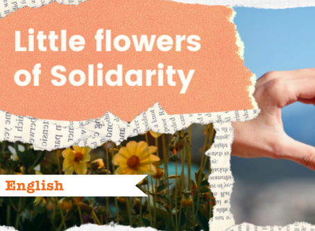 Little flowers of solidarity