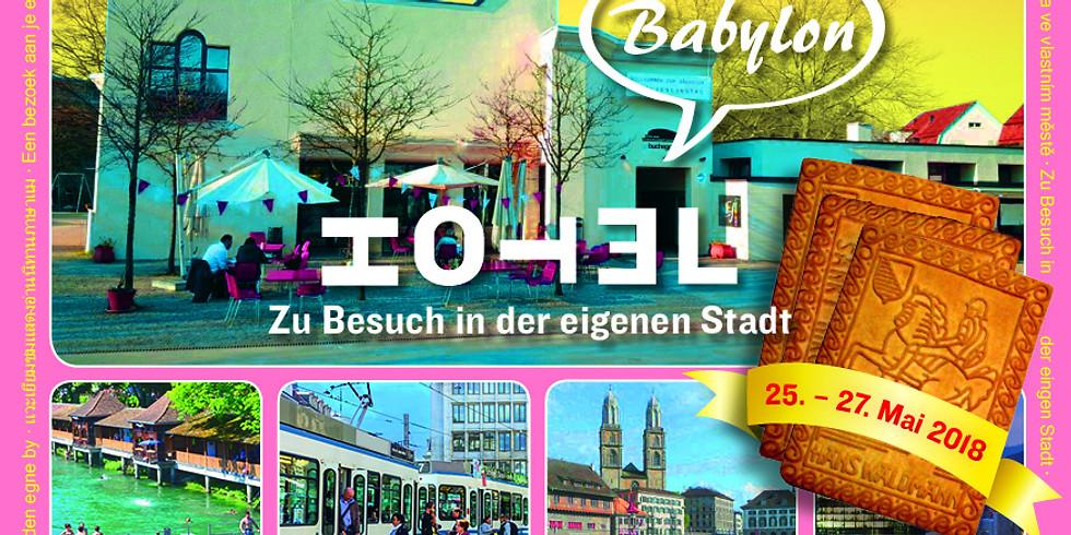 HOTEL BABYLON: zu Besuch in der eigenen Stadt (1)