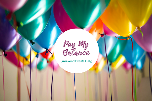 Weekend Party / Event Balance Payment (Fri-Sun Booking)