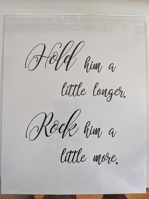 Hold Him A Little Longer - B/W 8x10 Print