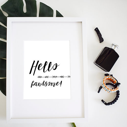 Hello Handsome - Black and White 8x10 Digital Download / Print