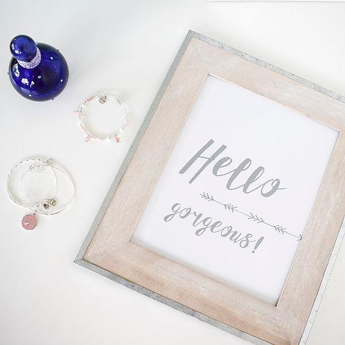 Hello Gorgeous Print - Grey 8x10 Digital Download / Print