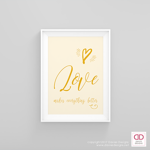 Love Makes Everything Better - Yellow 8x10 Digital Download / Print