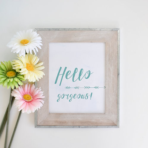 Hello Gorgeous Print - Teal 8x10 Digital Download / Print
