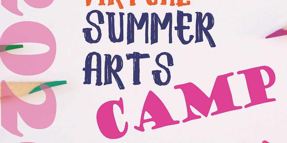 Virtual Summer Arts Camp for Children Ages 8-12 - Week 2