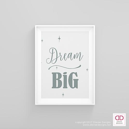 Dream Big - Grey 8x10 Digital Download / Print