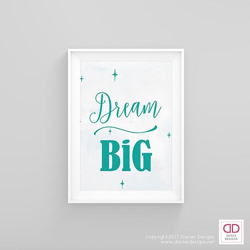 Dream Big - Teal 8x10 Digital Download / Print