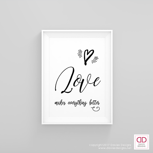 Love Makes Everything Better - Black and White 8x10 Digital Download / Print
