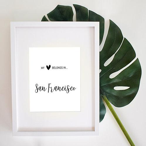 My Heart Belongs in San Francisco - Black and White 8x10 Digital Downloa