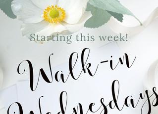 Walk-in Wednesdays!