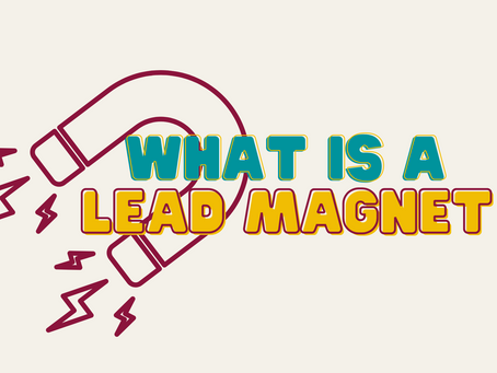 What is a Lead Magnet or Opt-in ...and how do I create one?