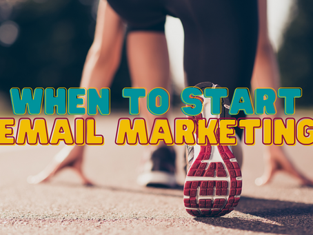 When to start email marketing as a small business?