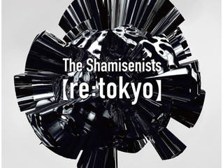 The Shamisenists 3rd Album【re:tokyo】全国発売!