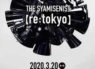 THE SYAMISENIST ヨーロッパツアー凱旋公演【re:tokyo】