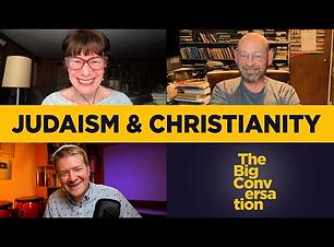 Judaism & Christianity - Big Convo.png