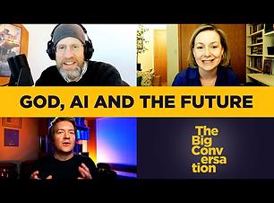 God, AI and the Future - Big Convo.png