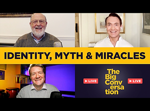 Identity, myth and miracles - Big Convo.png