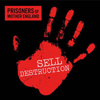 Prisoners Of Mother England // Sell Destruction