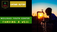 Funding a Well for Mzilikazi Youth Center