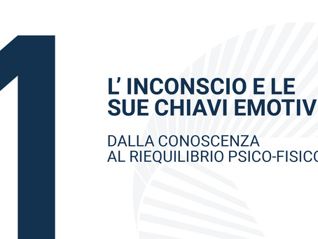 L'INCONSCIO E LE SUE CHIAVI EMOTIVE
