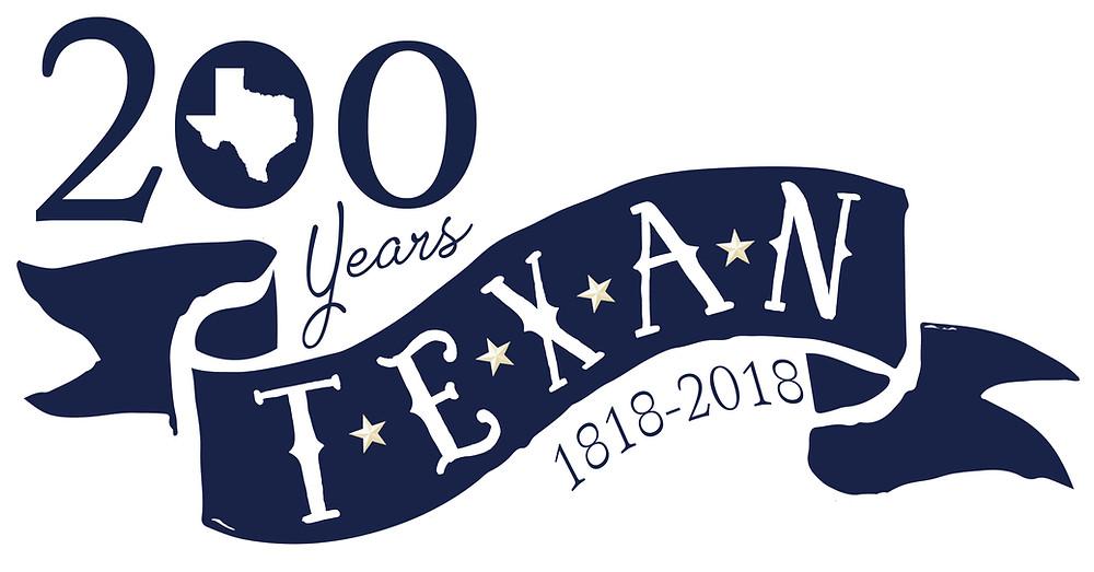 200 Years Texan: 1818-2018