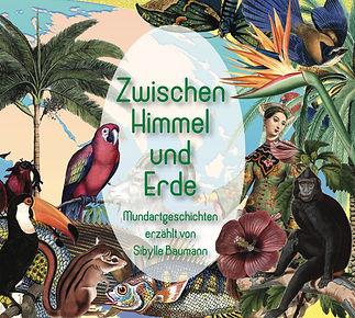 Mundart-CD  «Zwischen Himmel und Erde» mit Geschichten zum Thema Klima und Umwelt erzählt von Sibylle Baumann
