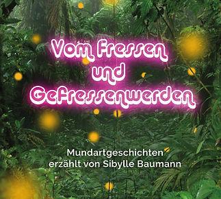 Mundart-CD «Vom Fressen und Gefressenwerden» erzählt von Sibylle Baumann