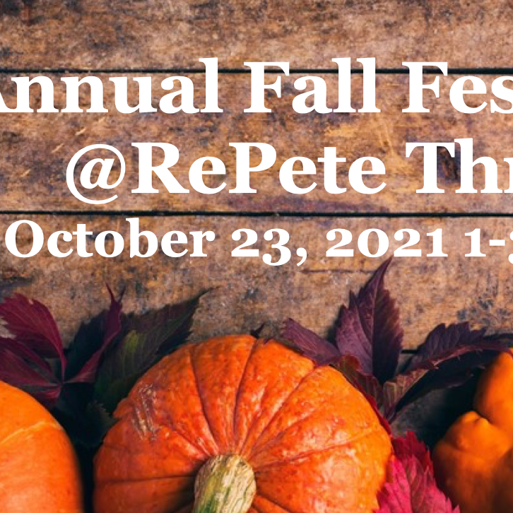 1st Annual Fall Fest @RePete!!